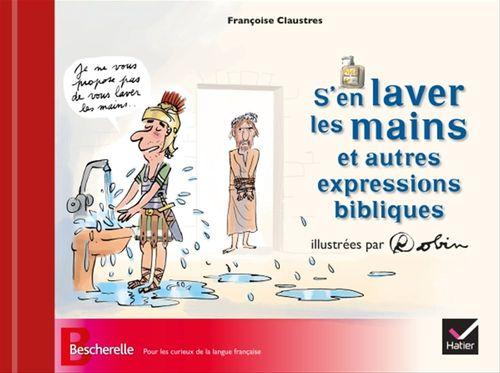 Françoise Claustres S'en laver les mains et autres expressions