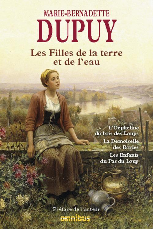 Marie-Bernadette DUPUY Les Filles de la terre et de l'eau