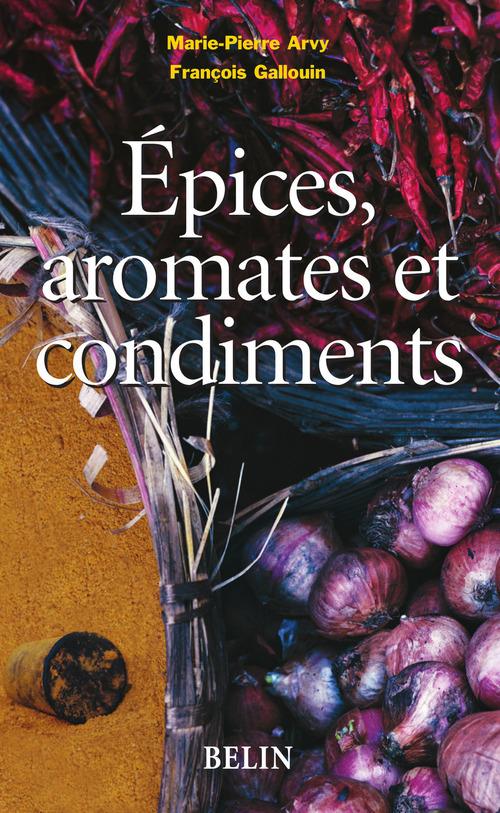 Marie-Pierre Arvy Épices, aromates et condiments