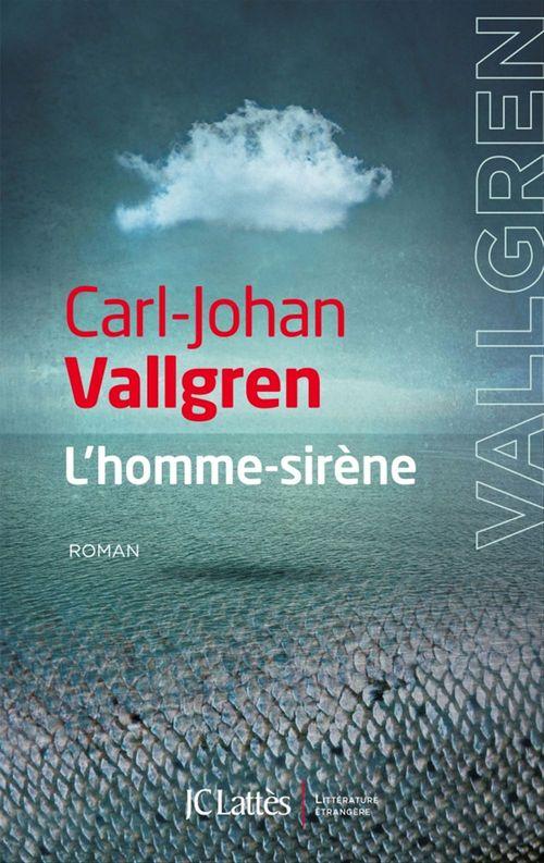 Carl-Johan Vallgren L'Homme-sirène