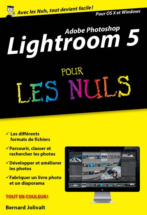 Collectif Adobe Lightroom 5 Pour les Nuls, édition poche
