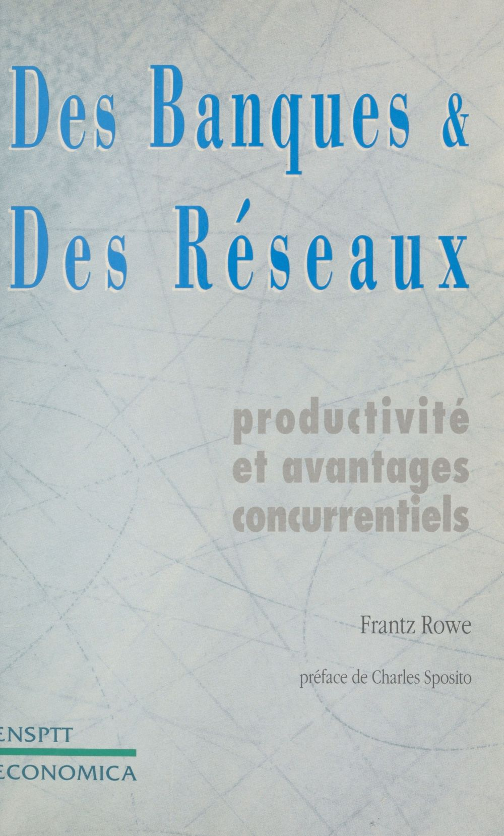 Des banques et des réseaux : productivité et avantages concurrentiels