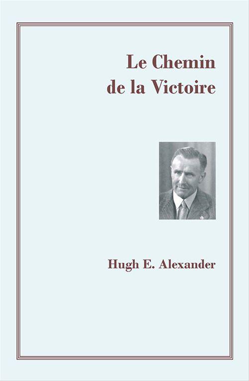 Hugh E. Alexander Le chemin de la victoire