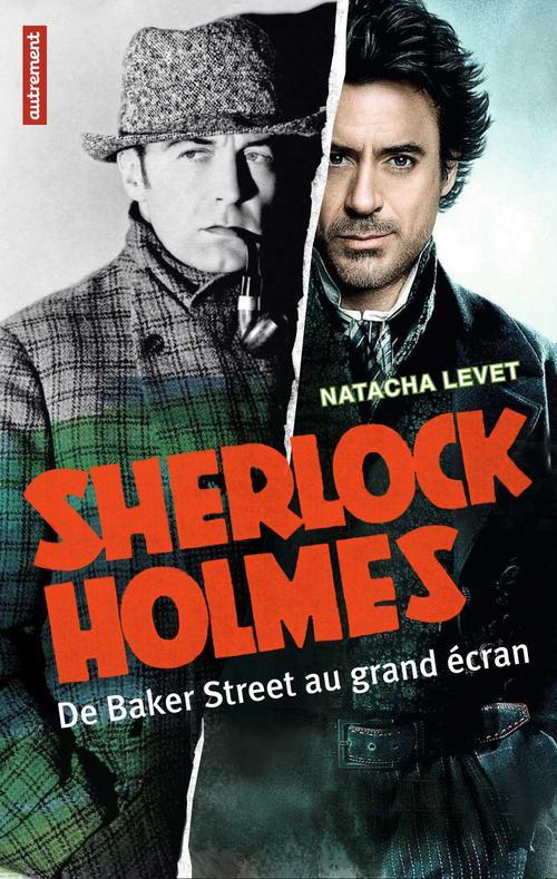 Sherlock Holmes ; de Baker Street au grans écran
