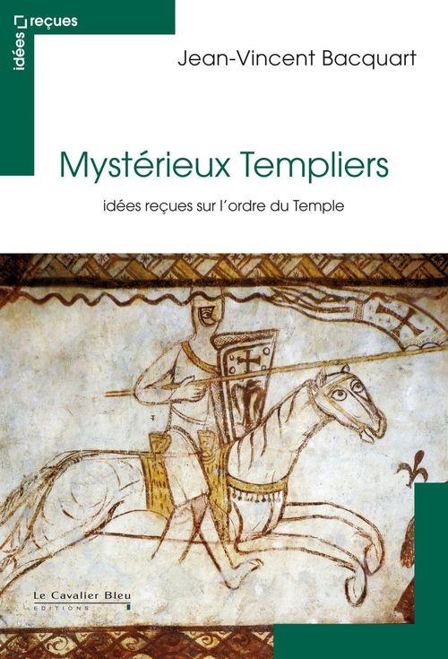 Jean-Vincent Bacquart Mystérieux Templiers