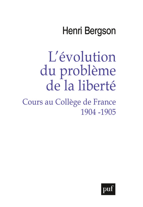 L'évolution du problème de la liberté. Cours au Collège de France 1904-1905