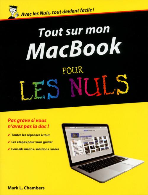 Mark L CHAMBERS Tout sur mon MacBook Pro, Air & Retina pour les Nuls