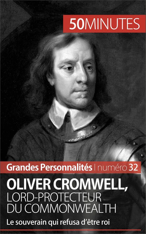 50 minutes Oliver Cromwell, lord-protecteur du Commonwealth