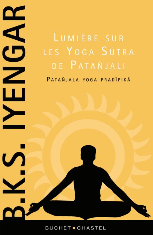 B.K.S Iyengar Lumière sur les Yoga Sutra de Patanjali