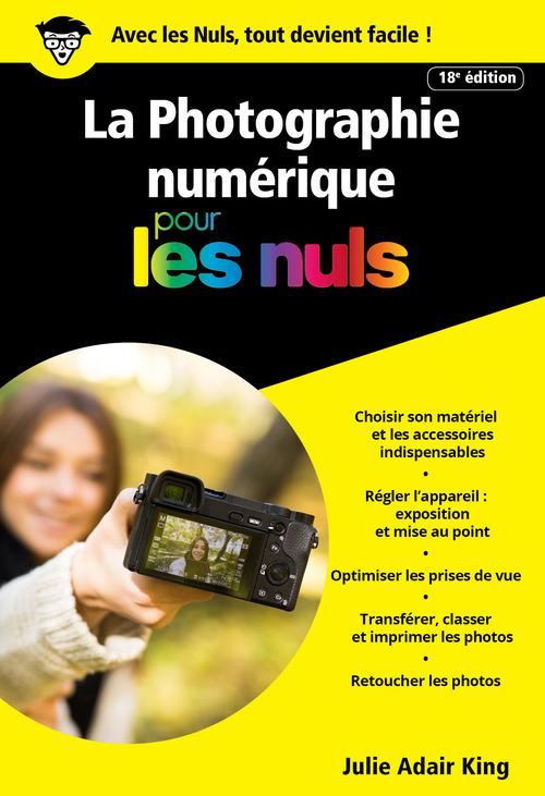 Julie Adair King La Photographie numérique pour les Nuls, grand format, 19e