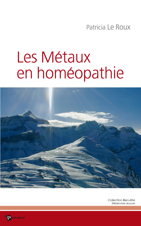 Patricia Le Roux Les métaux en homéopathie