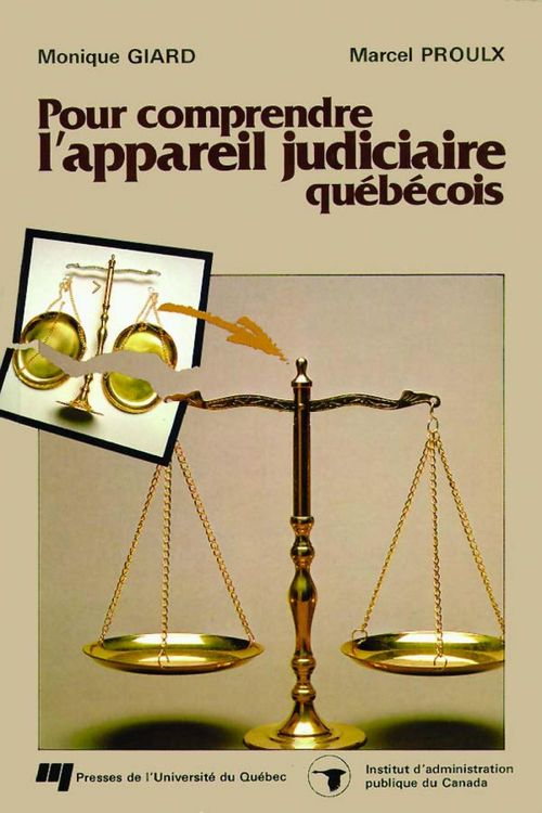 Monique Giard Pour comprendre l'appareil judiciaire québécois