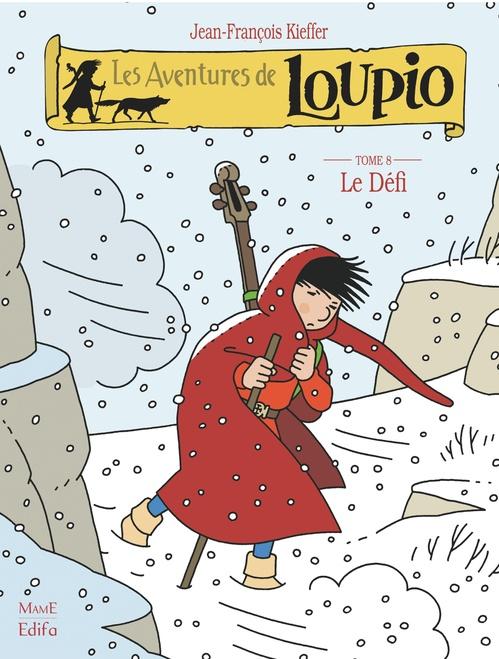 Jean-François Kieffer Les Aventures de Loupio - Tome 8 - Le Défi