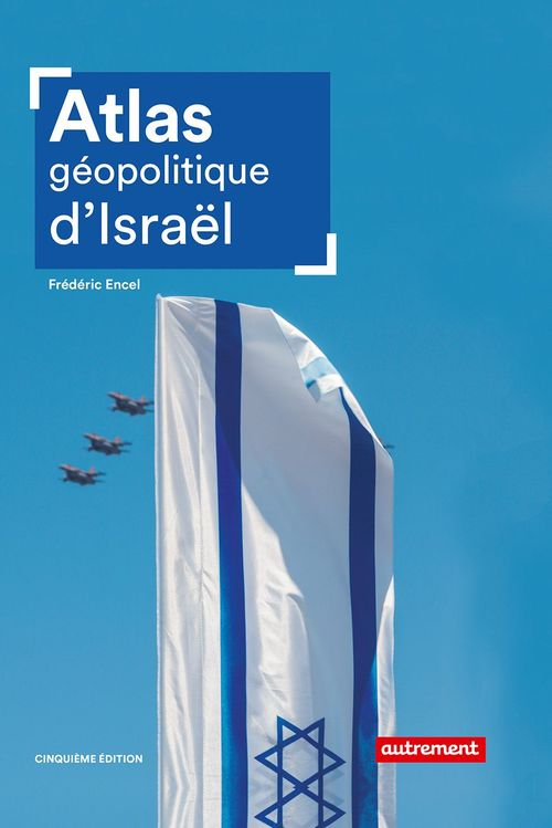 Atlas géopolitique d'Israël (5e édition)