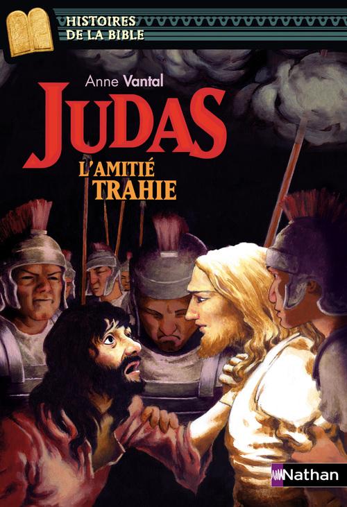 Anne Vantal Judas : L'amitié trahie