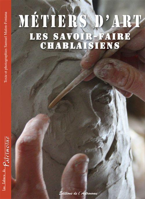 Samuel Maïon-Fontana Métiers d'art, les savoir-faire chablaisiens