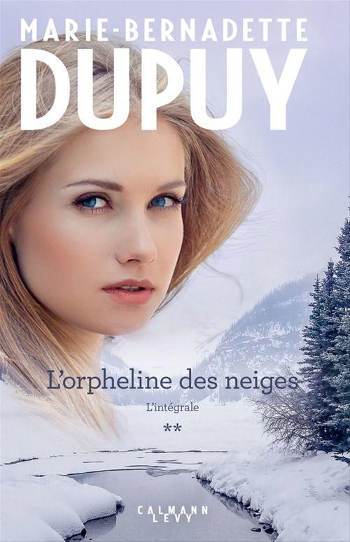 Marie-Bernadette Dupuy L'Intégrale L'Orpheline des neiges - vol 2