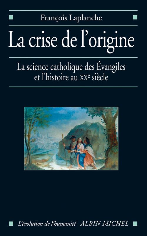 François Laplanche La Crise de l'origine