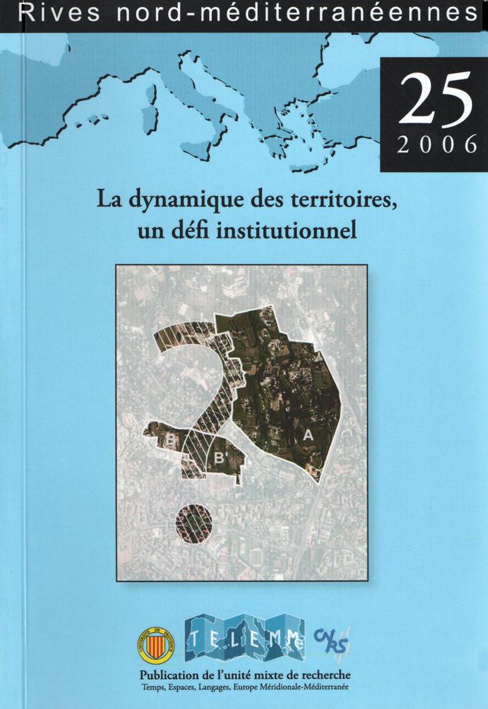 TELEMME - UMR 6570 25 | 2006 - La dynamique des territoires, un défi institutionnel - Rives
