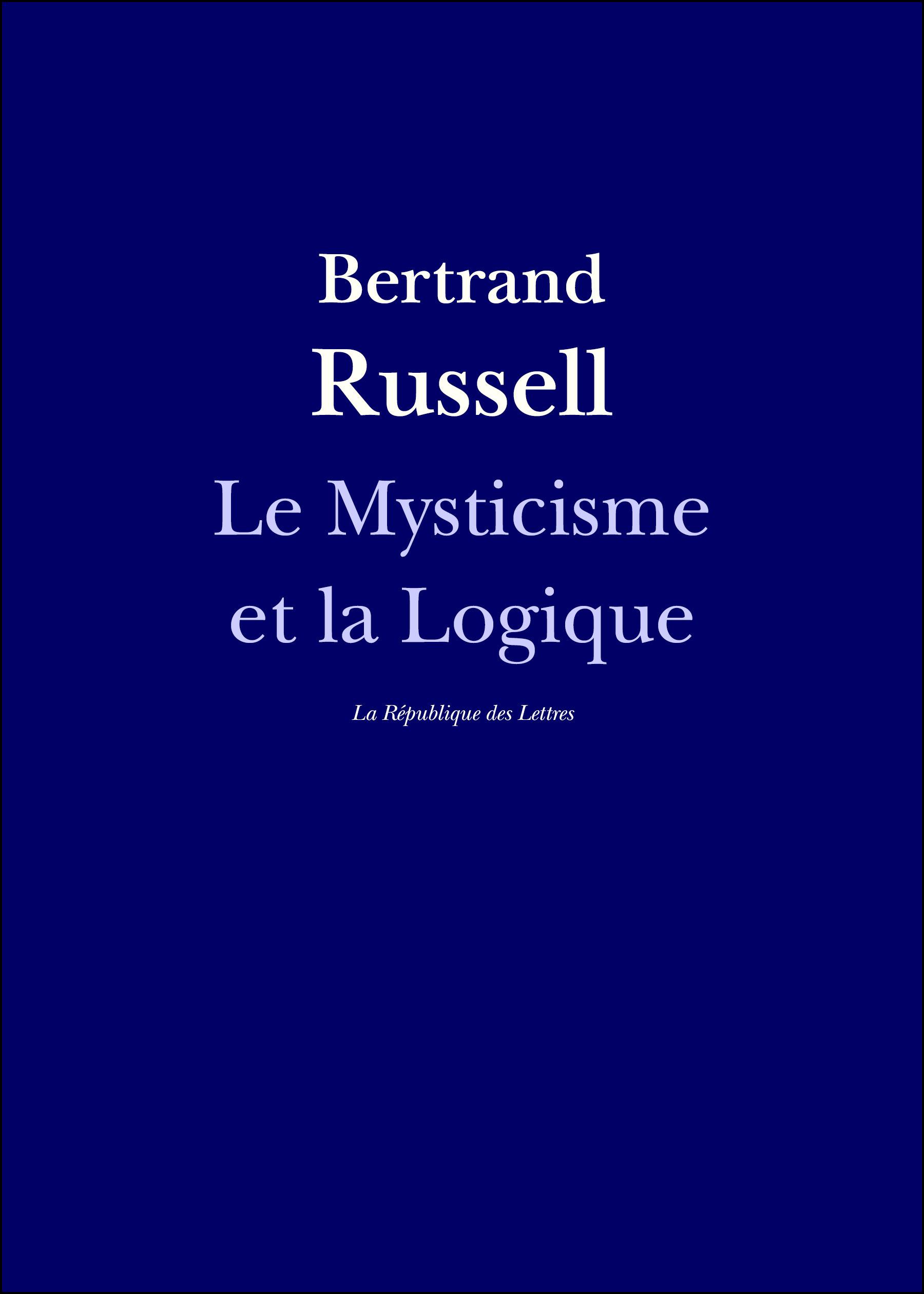 Bertrand Russell Le mysticisme et la logique