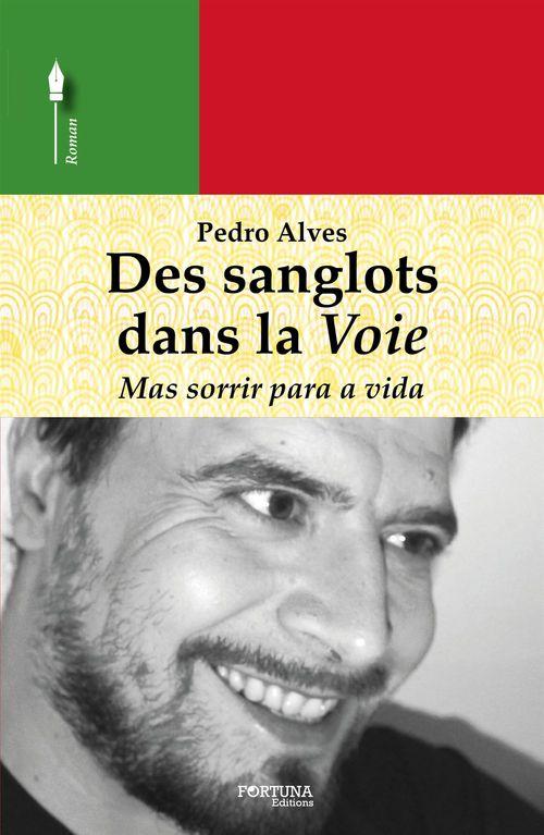 Pedro Alves Des sanglots dans la voie - Extrait