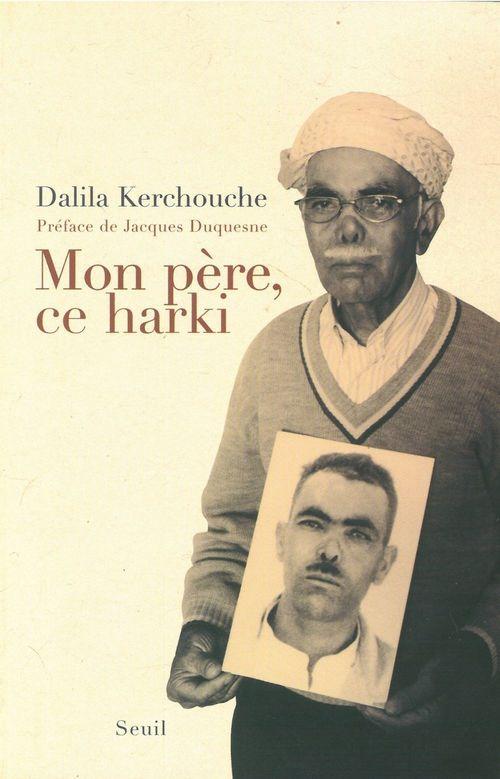 Dalila Kerchouche Mon père, ce harki