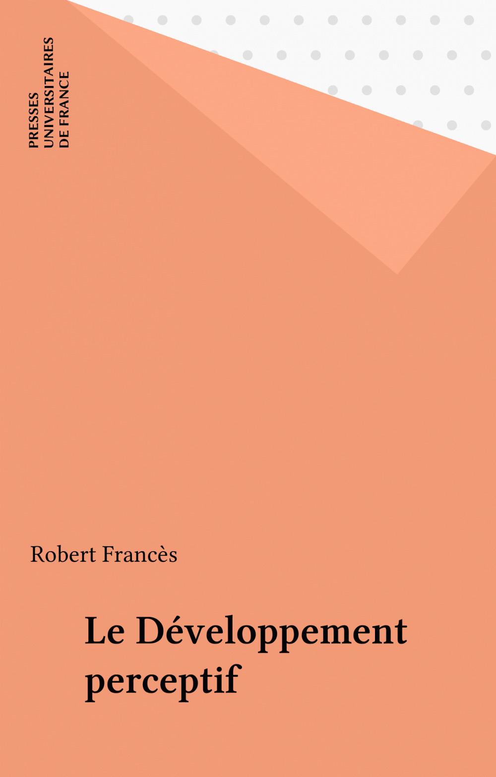 Robert Francès Le Développement perceptif