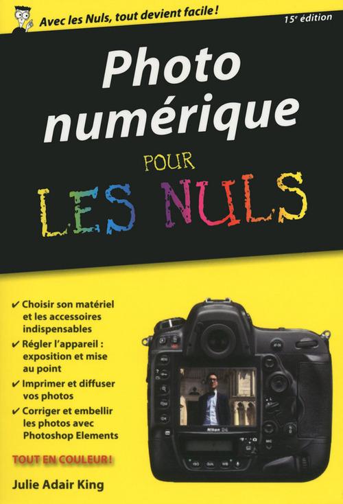 Julie Adair King Photo numérique poche pour les Nuls, 15ème édition