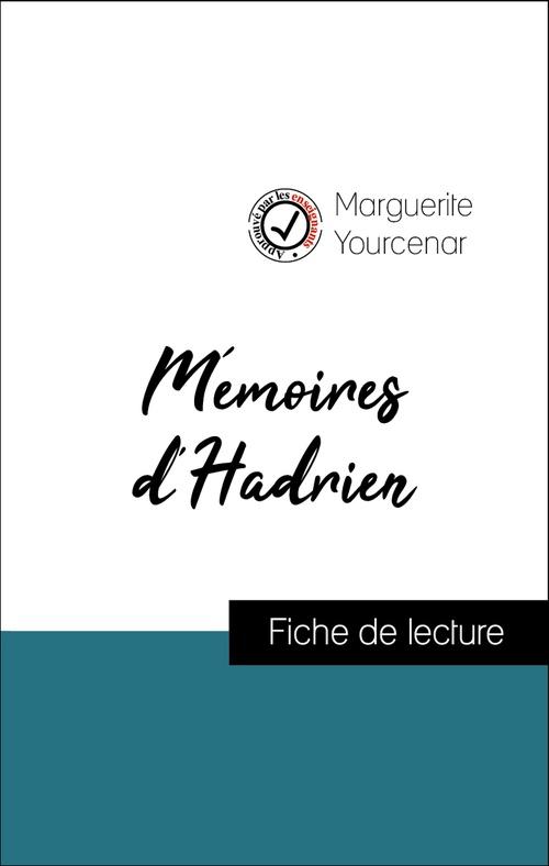 Analyse de l'oeuvre : Mémoires d'Hadrien (résumé et fiche de lecture plébiscités par les enseignants sur fichedelecture.fr)