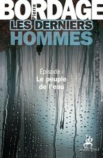Les derniers hommes t.1 ; le peuple de l'eau
