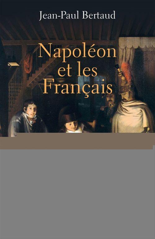 Jean-Paul Bertaud Napoléon et les Français
