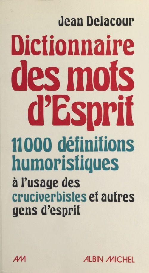 Jean Delacour Dictionnaire des mots d'esprit
