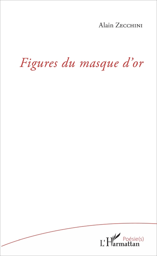 Alain Zecchini Figures du masque d'or
