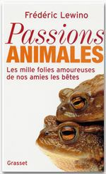 Frédéric Lewino Passions animales