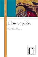 Michel-Gabriel Mouret Le jeûne et la prière