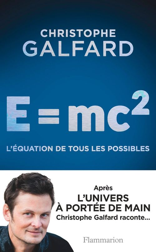E=mc2, l'équation de tous les possibles
