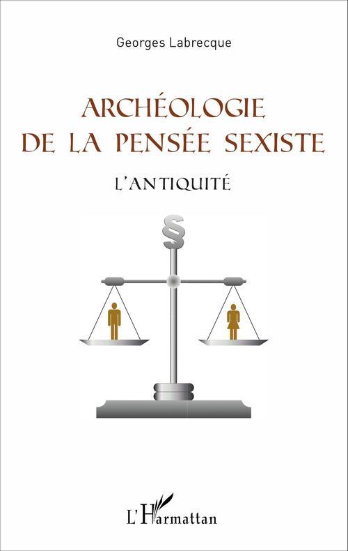 Georges Labrecque Archéologie de la pensée sexiste