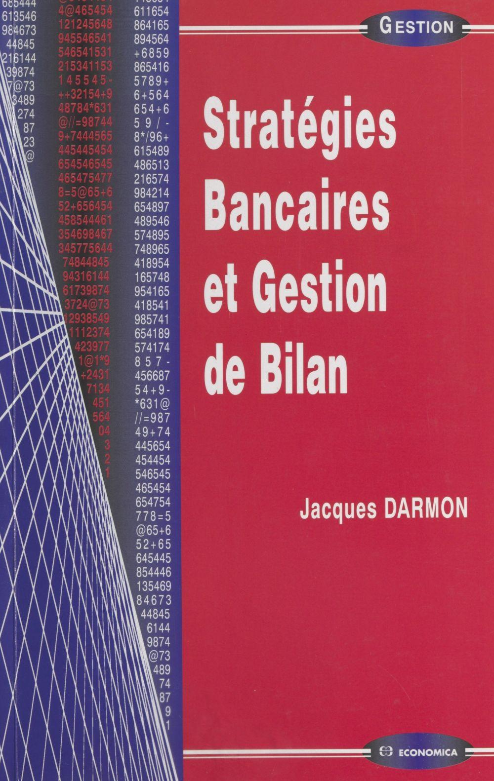 Stratégies bancaires et gestion de bilan