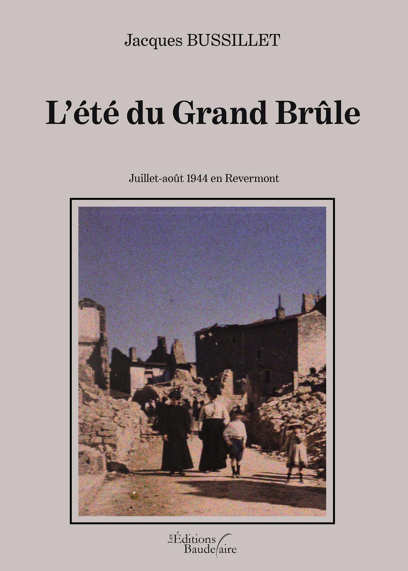 Jacques Bussillet L'été du Grand Brûle