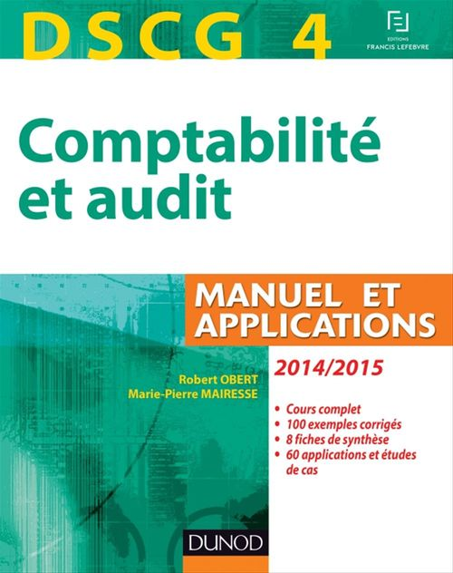 Robert Obert DSCG 4 - Comptabilité et audit - 2014/2015 - Manuel et applications