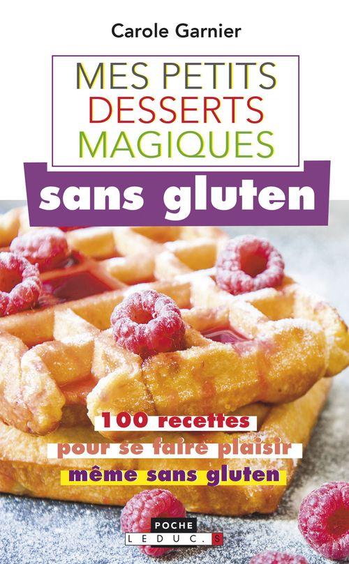 Carole Garnier Petits desserts magiques sans gluten