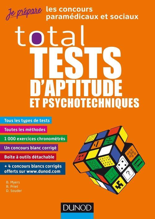 Tests psychotechniques ; total tests d'aptitude et psychotechniques ; concours paramédicaux et sociaux : IFAP, Ortho, Ergothérapeute