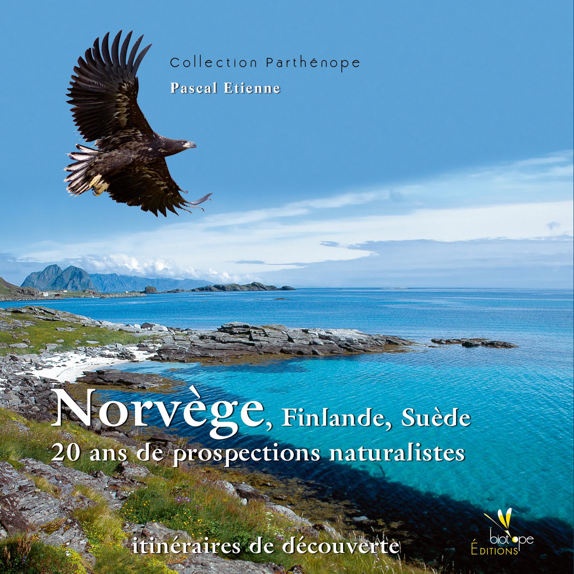 Pascal  Etienne Norvège Finlande Suède 20 ans de prospections naturalistes