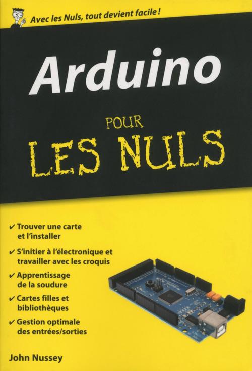 John NUSSEY Arduino Pour les Nuls, édition poche