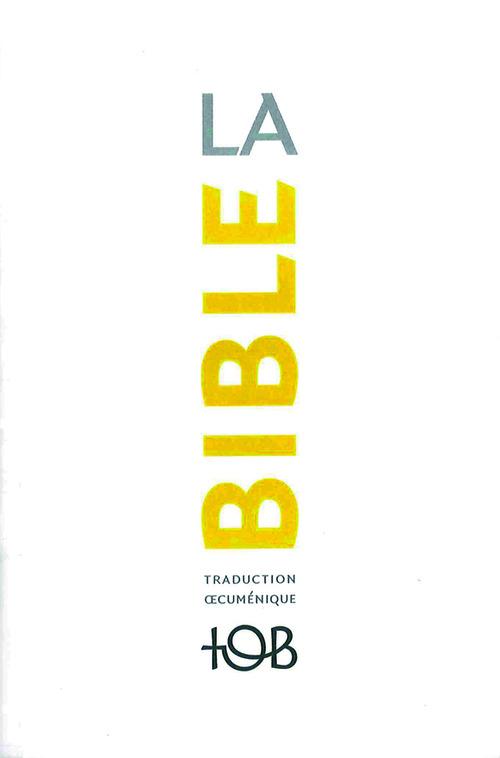 Traduction Oecuménique de la Bible La Bible