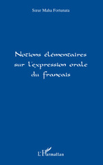Notions �l�mentaires sur l'expression orale du fran�ais