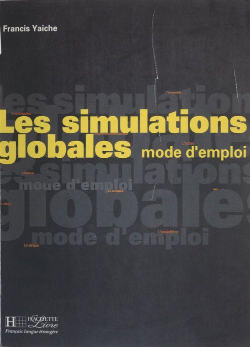 Francis Yaiche Les simulations globales : mode d'emploi