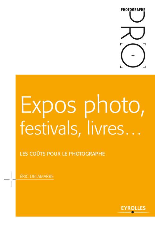 Eric Delamarre Expos photo, festivals, livres... - Les coûts pour le photographe