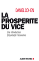 la prosp�rit� du vice ; une introduction (inqui�te) � l'�conomie