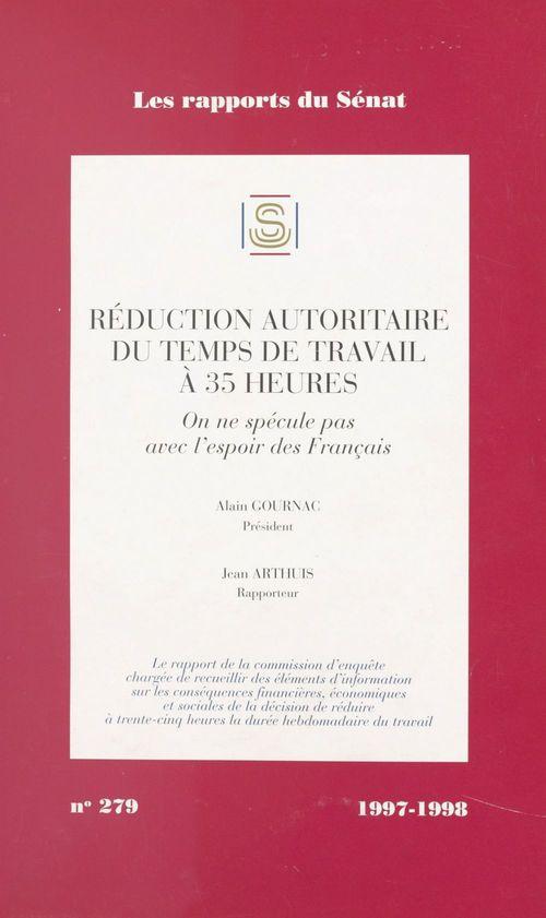 Réduction autoritaire du temps de travail à 35 heures : on ne spécule pas avec l'espoir des Français